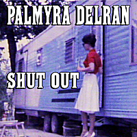 Palmyra Delran | Shut Out
