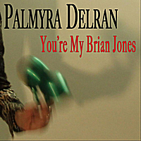 Palmyra Delran | You're My Brian Jones
