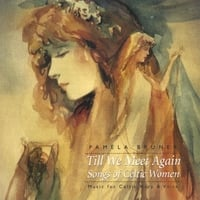 Pamela Bruner | Till We Meet Again, Songs of Celtic Women