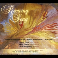 Pamela Dellal, Vivian Montgomery & Diane Heffner | Reviving Song: Spirited Works By Fanny Mendelssohn Hensel, Helene Montgeroult, And Louis Spohr