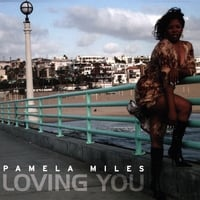 Pamela Miles | Loving You