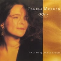 Pamela Morgan | On A Wing And A Prayer