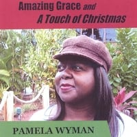 Pamela Wyman | Amazing Grace With A Touch Of Christmas