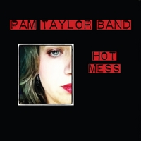 Pam Taylor Band | Hot Mess