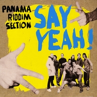 Panama Riddim Section | Say Yeah!