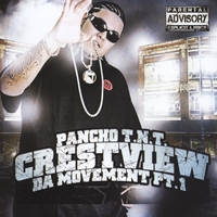 Pancho T.N.T | Crestview Da Movement, Pt. 1