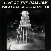 Papa George | Live At the Ram Jam featuring Alan Glen