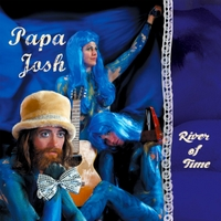 Papa Josh | River of Time