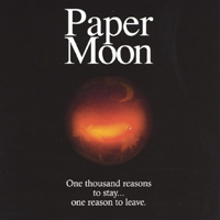 Paper Moon | One Thousand Reasons to Stay...One Reason to Leave