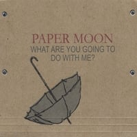 Paper Moon | What Are You Going To Do With Me