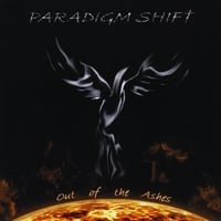 Paradigm Shift | Out of the Ashes