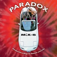 Paradox | MiX-5: Premiere Recordings for Bassoon and Cello