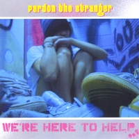 Pardon the Stranger | We're Here to Help