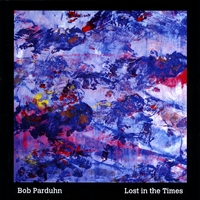 Bob Parduhn | Lost in the Times
