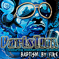 Paris Toon & Mothers Favorite Child | Baptism By Fire