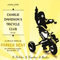 Parker Bent | Charlie Davidson's Tricycle Club