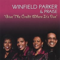 Winfield Parker & Praise | Give The Credit Where It's Due