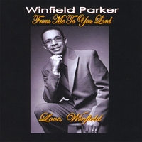 Winfield Parker | From Me To You Lord