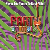 The Party Animals | Never Too Young To Rock N Roll