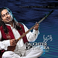 Homay & The Mastan Ensemble | Daughter of the Sea