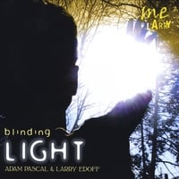 Adam Pascal and Larry Edoff | Blinding Light
