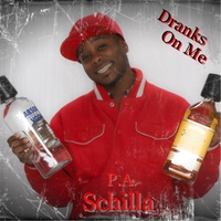 P.A. Schilla | Dranks On Me