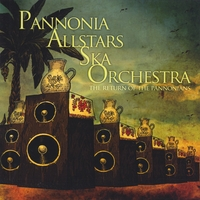 Pannonia Allstars Ska Orchestra | The Return Of The Pannonians
