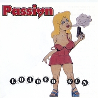Passion | Loaded Gun