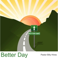 Pastor Billy Hines | Better Day