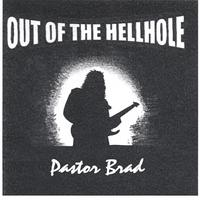 Pastor Brad | Out of the Hellhole