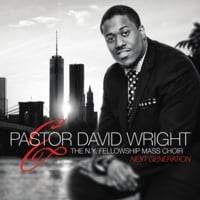 Pastor David Wright & The N.Y. Fellowship Mass Choir | Next Generation