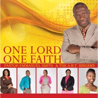 Pastor Emmanuel Smith & The A.R.T. Singers | One Lord One Faith