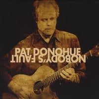 Pat Donohue | Nobody's Fault
