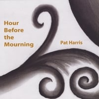 Pat Harris | Hour Before the Mourning