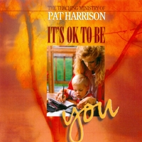 Pat Harrison | It's Ok to Be You