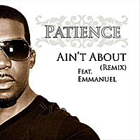 Patience | Ain't About (Remix)