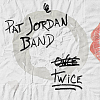 Pat Jordan Band | Twice