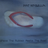 Pat Kinsella | Where The Rubber Meets The Road