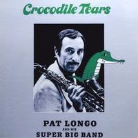 Pat Longo's Super Big Band | Crocodile Tears
