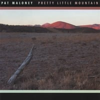 Pat Maloney | Pretty Little Mountain