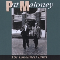 Pat Maloney | The Loneliness Birds
