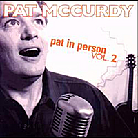 Pat McCurdy | Pat In Person, Vol. 2