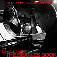 Pat Murray & Mark Kieswetter | Ticket To Ride - The Beatles Book
