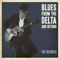 Pat Nichols | Blues from the Delta and Beyond