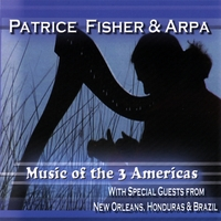 Patrice Fisher | Music Of The 3 Americas