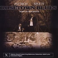 Pat Rich & Xplicit | Rosetown Blues (Based On True Events)