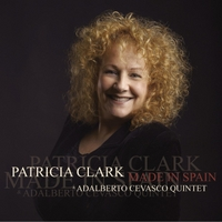 Patricia Clark & Adalberto Cevasco Quintet | Made In Spain