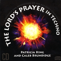 Patricia King | The Lord's Prayer In Techno