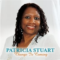 Patricia Stuart | Change Is Coming