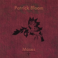 Patrick Bloom | Moses